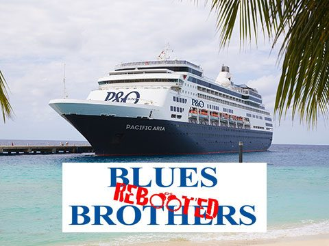 Blues Brothers Rebooted Sail P&0 Pacific Aria – Brisbane to Noumea